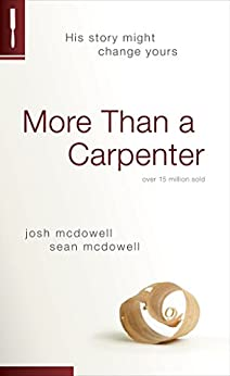 More Than a Carpenter Josh McDowell